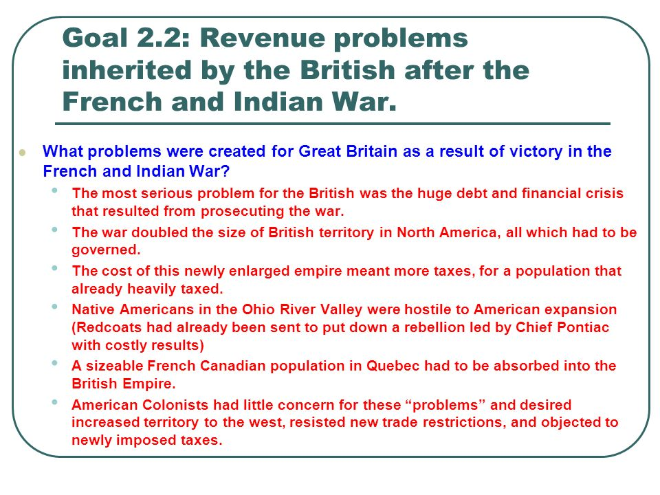 the financial crisis of britain after the french and indian war Digital history id 3595   the seven years' war gave britain undisputed control of  britain was also worried about the financial burden of indian warfare on.