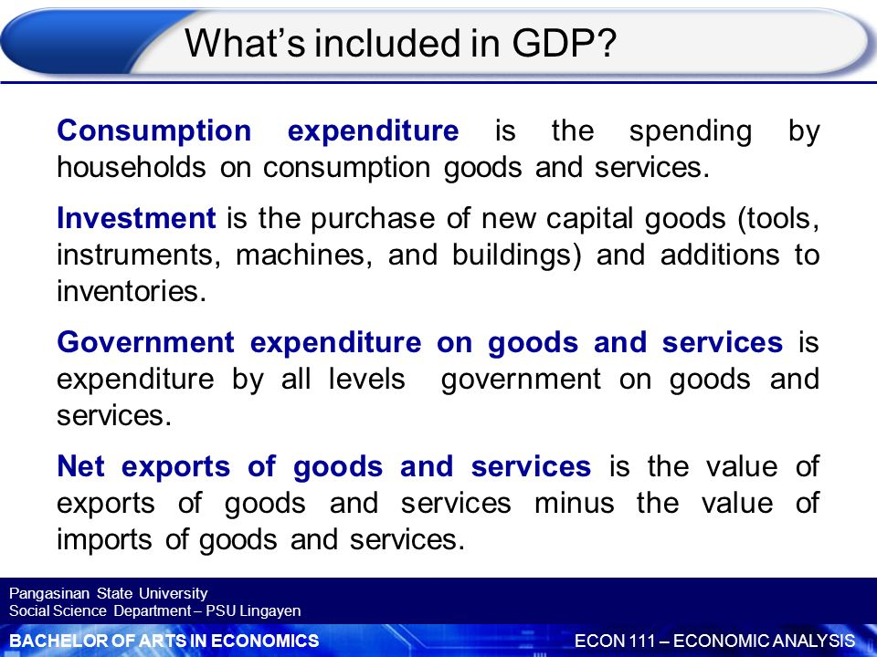 What's included in GDP Consumption expenditure is the spending by households on consumption goods and services.