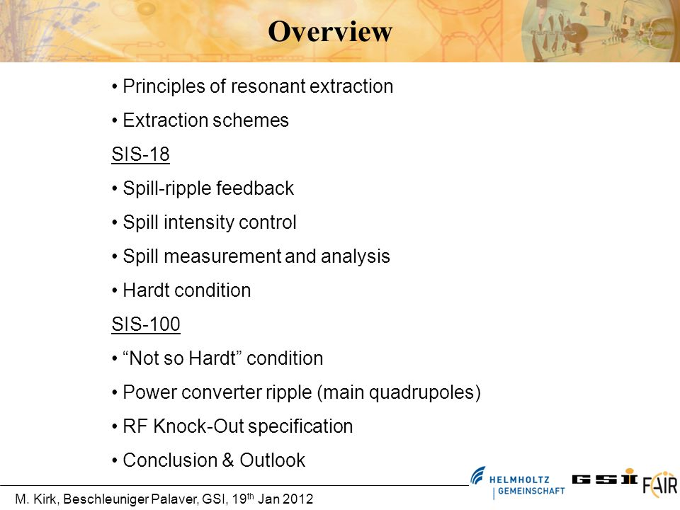 Overview Principles of resonant extraction Extraction schemes SIS-18