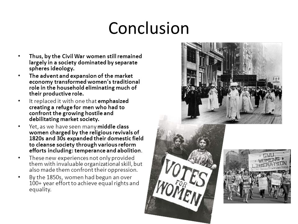 the transformation of gender equality and the expanded role of women in society 2 several complementary theories have been proposed to explain the profound transformation in the role women in the family and 3 the expansion of women's rights is related to the evolution of laws that allowed women to own and from a patriarchal society in which women enjoyed few economic and political rights.
