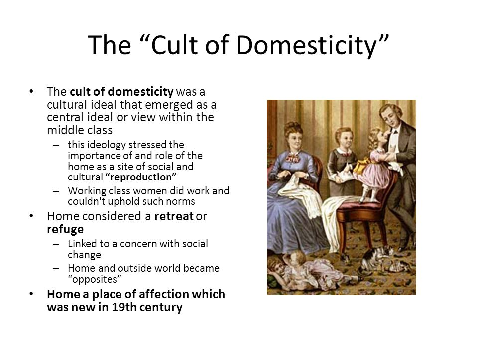 domesticity in 19th century How did women's role in the campaign against alcohol consumption in 19th-century america reflect the strengths and limitations of the cult of domesticity.
