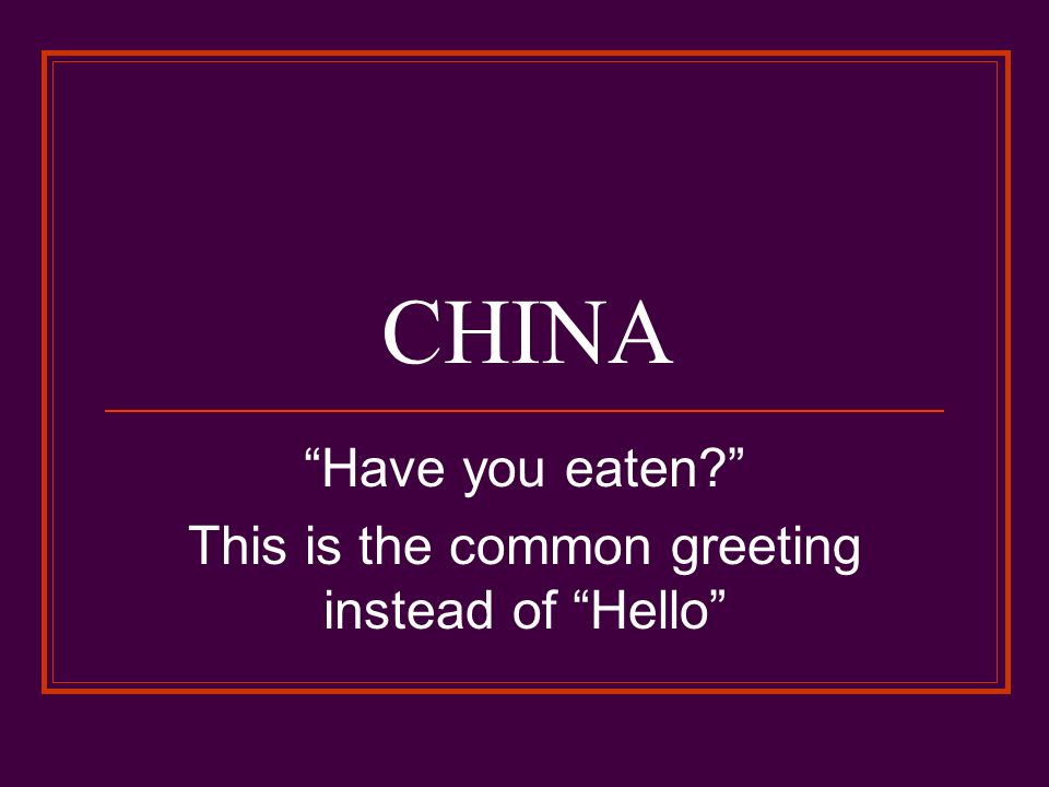 Have you eaten this is the common greeting instead of hello have you eaten this is the common greeting instead of hello m4hsunfo