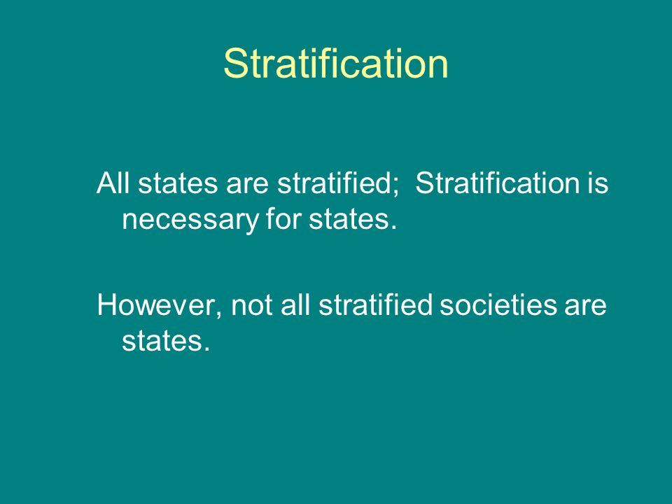 is stratification necessary in a society Social stratification can be referred to as division of society into strata or   stratification is necessary for the functioning and stability of a society.