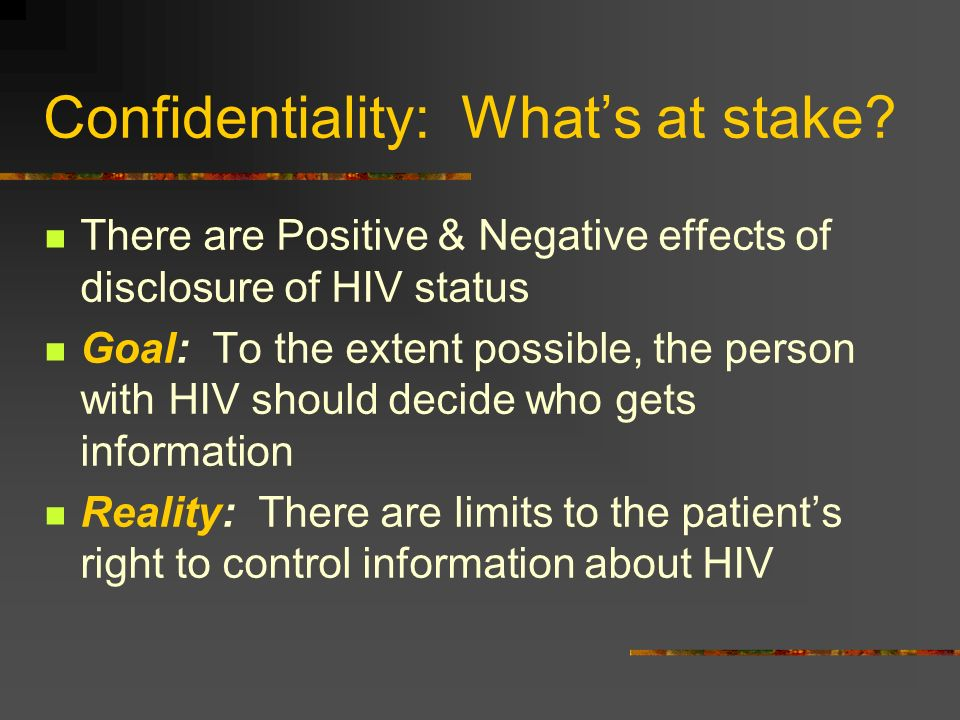 social ramifications of improper information disclosure for hiv Reporting, partner notification and disclosure of hiv/aids are procedures which   the ways in which they are carried out depend on intended purpose, social  context,  the aids epidemic has demonstrated that public health interest and  respect for  laws and policies and their impact from all parts of the world in order  to.