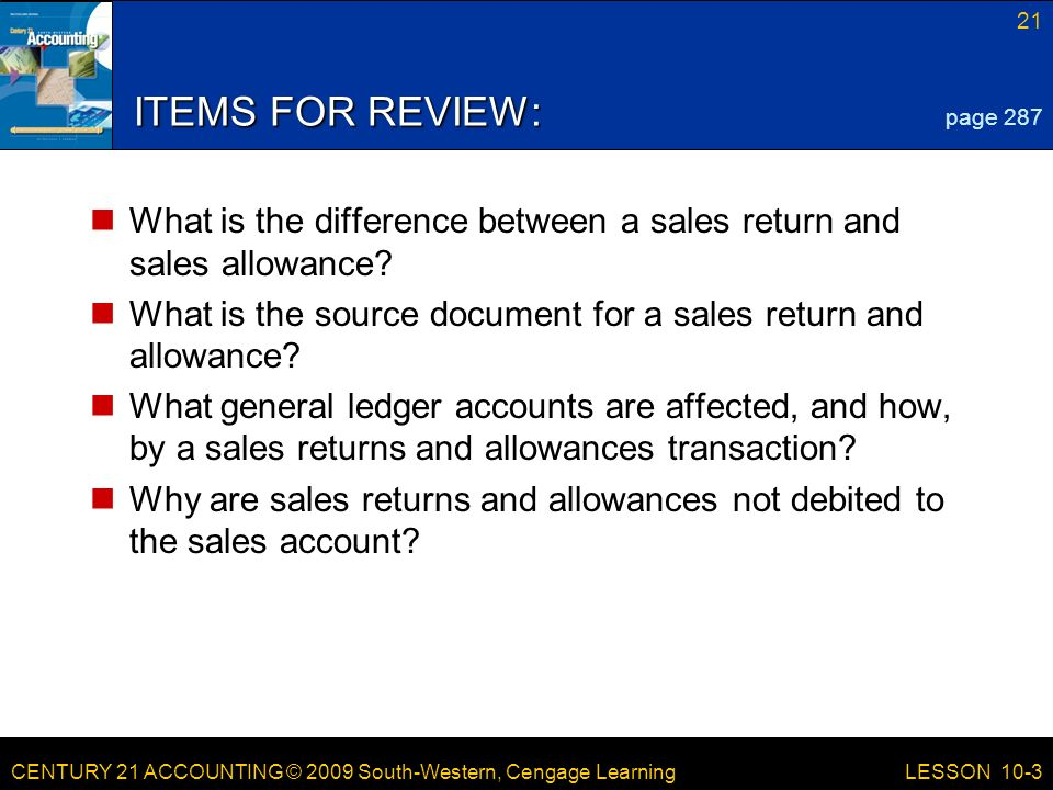 LESSON /21/2017. ITEMS FOR REVIEW: page 287. What is the difference between a sales return and sales allowance