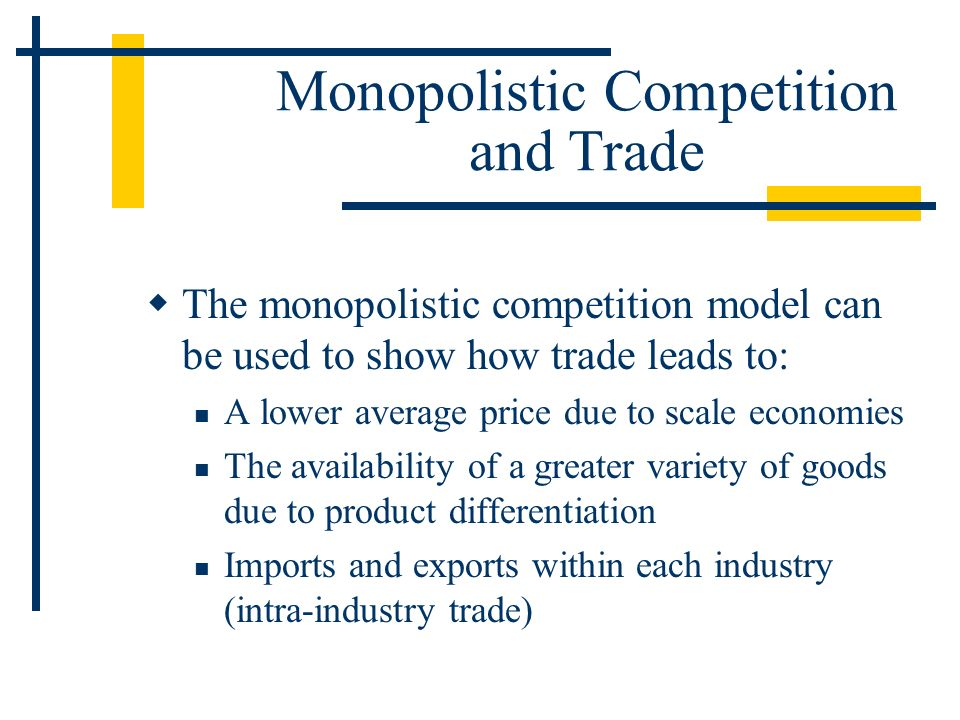 Monopolistic Competition and Trade
