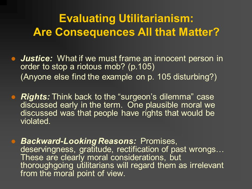 assessing the view utilitarianism works Ate these points has resulted in a conventional view that  autobiography in collected works, ed j robson  daniel jacobson the diversity of utilitarianism in .