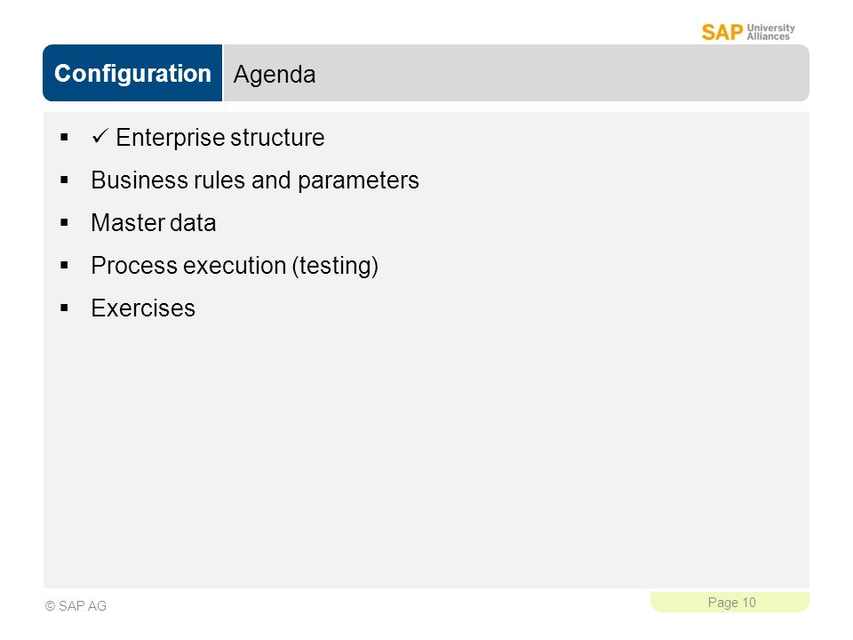 Agenda  Enterprise structure. Business rules and parameters. Master data. Process execution (testing)
