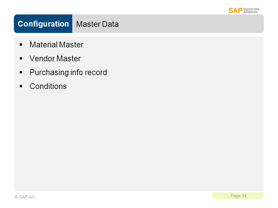 Master Data Material Master Vendor Master Purchasing info record Conditions