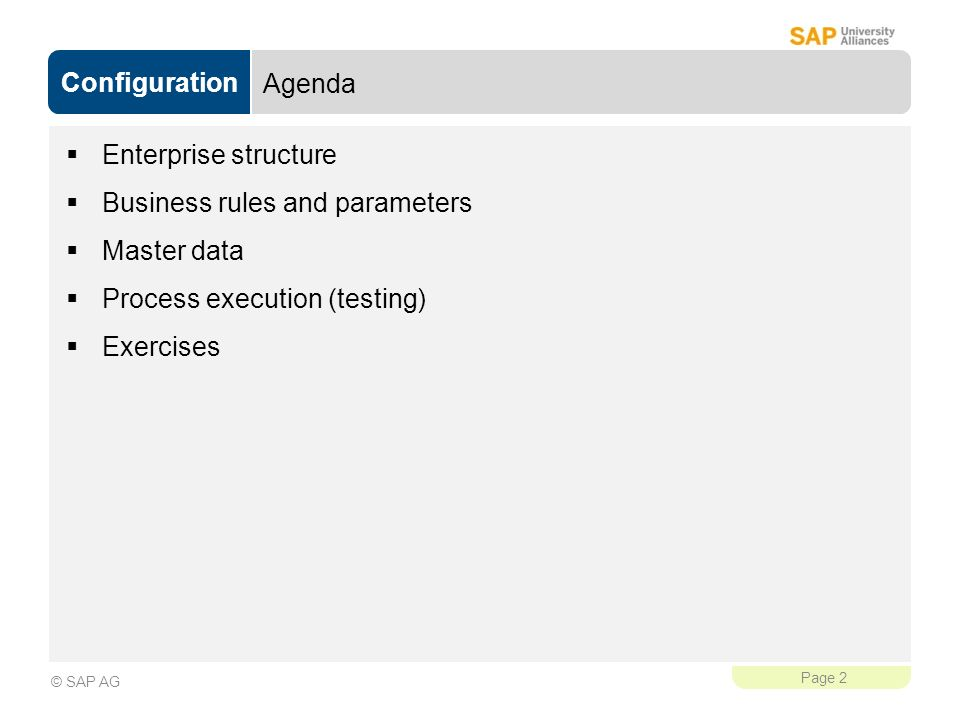 Agenda Enterprise structure. Business rules and parameters. Master data. Process execution (testing)