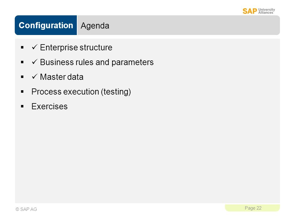 Agenda  Enterprise structure.  Business rules and parameters.  Master data. Process execution (testing)