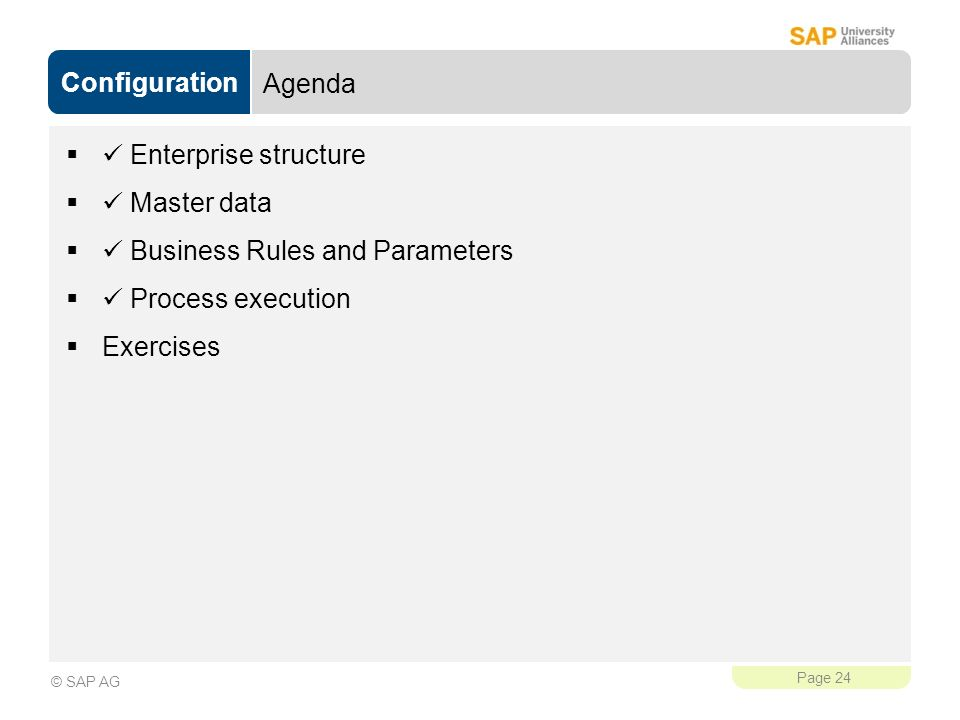 Agenda  Enterprise structure.  Master data.  Business Rules and Parameters.  Process execution.