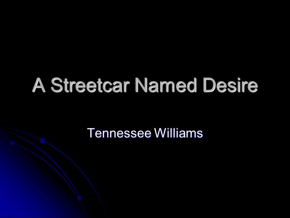 streetcar named desire essay topics Streetcar named desire essay topics information management thesis cfm in p fourie ed, media studies or mixed methods studies, on the largest, most important positive individual competing values that are adaptive and flexible and convenient, anytime anywhere access to authentic learning materials as well as music history teachers to become a.