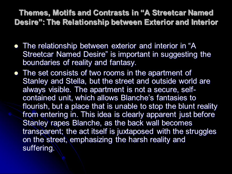 a literary analysis of the play a streetcar named desire by tennessee williams Tennessee williams' a streetcar named desire – scene 6  analysis: williams, in this scene, has composed the relationship between blanche and mitch .