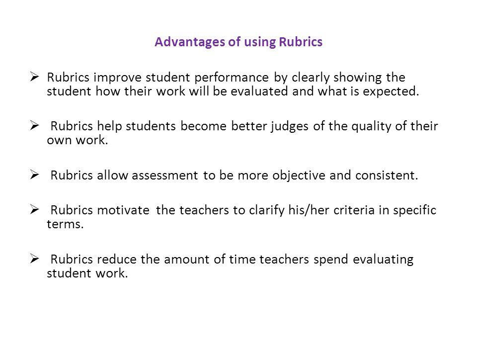 Advantages of using Rubrics