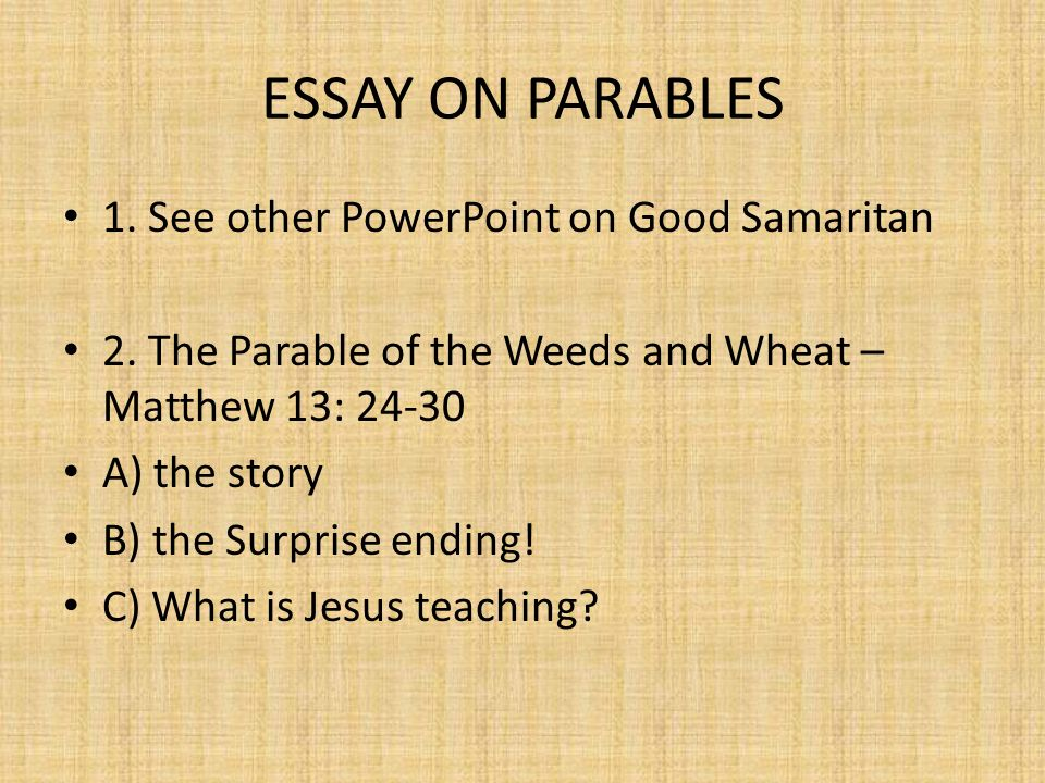 jesus and the use of parables essay How jesus used parables to teach people how jesus used parables to teach people about the kingdom of god essay even for a while jesus had to use parables.
