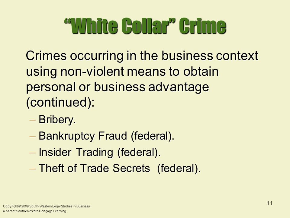 White Collar Crime Crimes occurring in the business context using non-violent means to obtain personal or business advantage (continued):