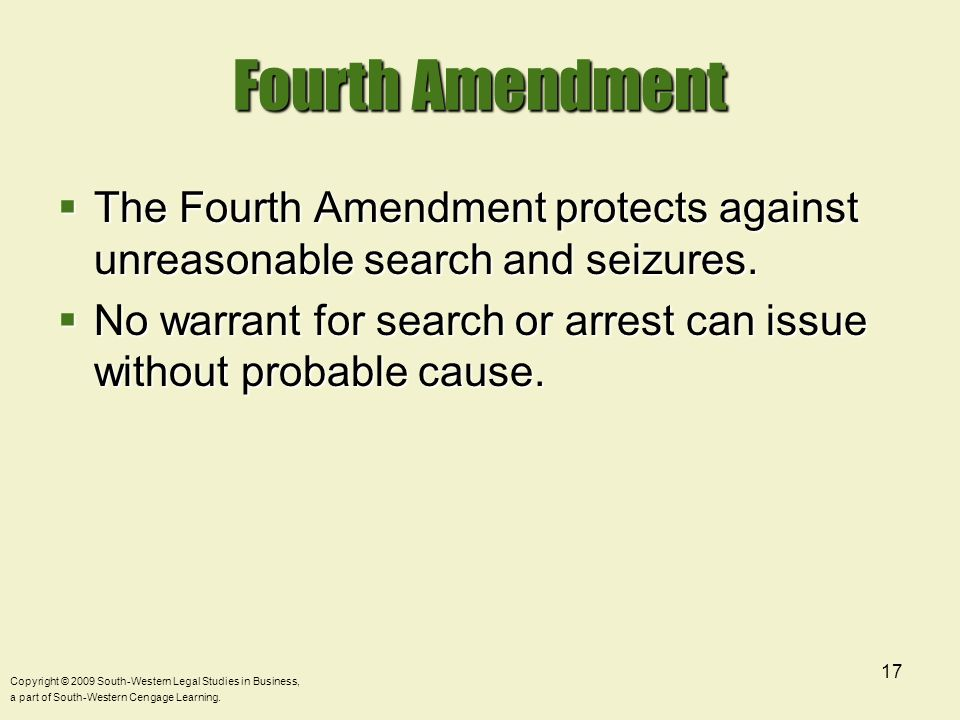 Fourth Amendment The Fourth Amendment protects against unreasonable search and seizures.