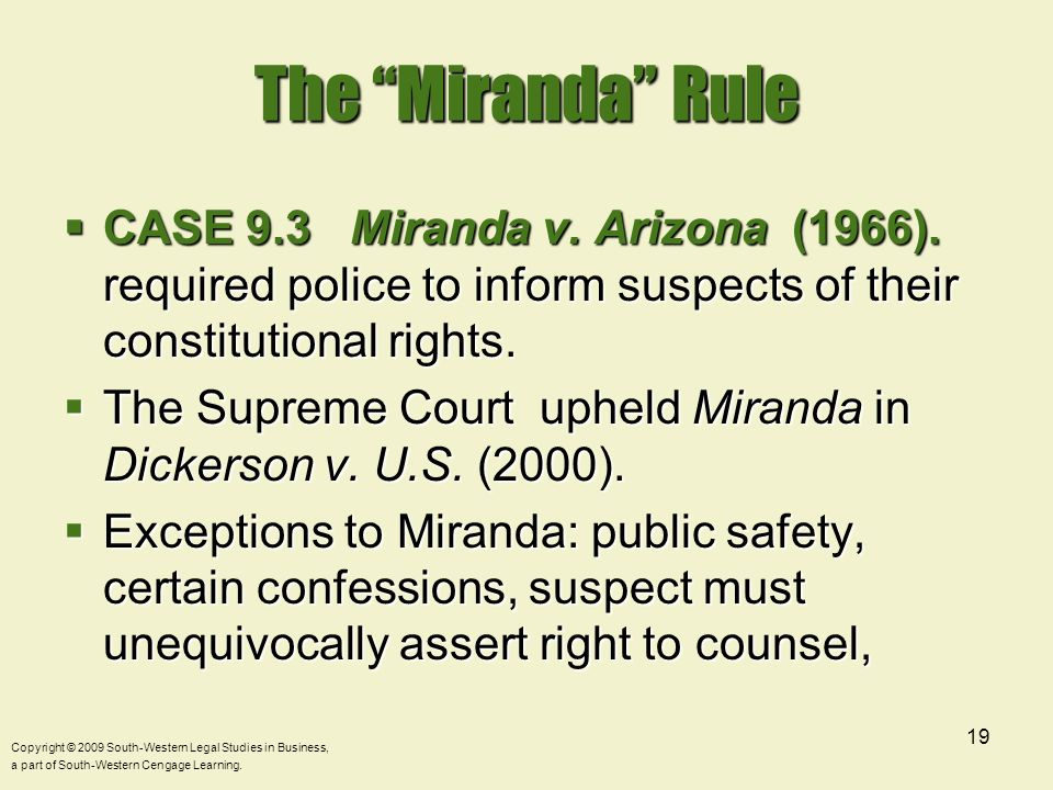 The Miranda Rule CASE 9.3 Miranda v. Arizona (1966). required police to inform suspects of their constitutional rights.