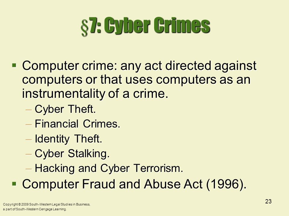 §7: Cyber Crimes Computer crime: any act directed against computers or that uses computers as an instrumentality of a crime.