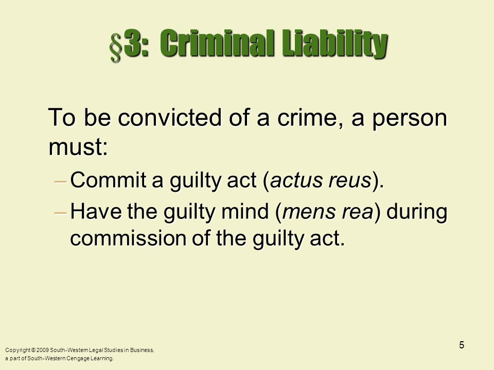 §3: Criminal Liability To be convicted of a crime, a person must: