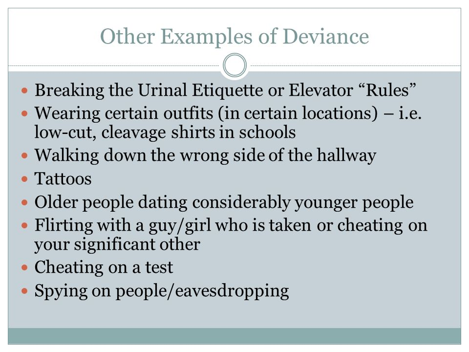 Other Examples of Deviance