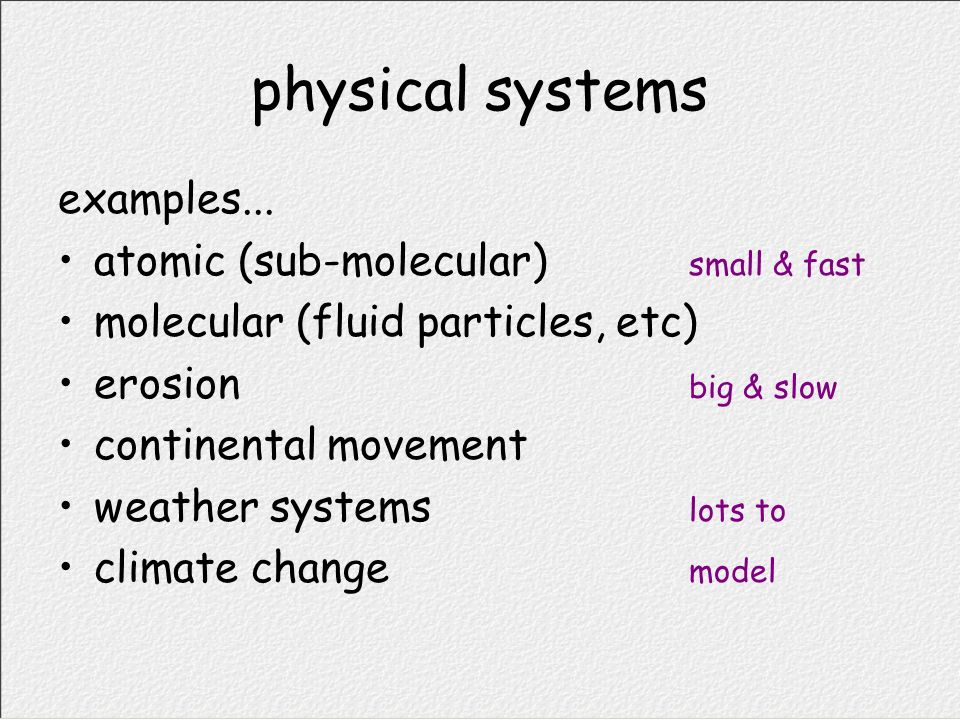 physical systems examples... atomic (sub-molecular) small & fast