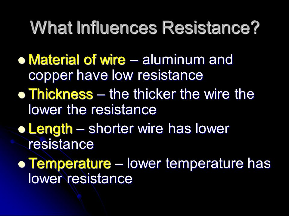 What Influences Resistance