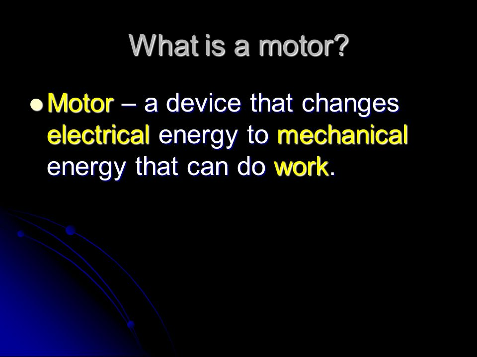 What is a motor.