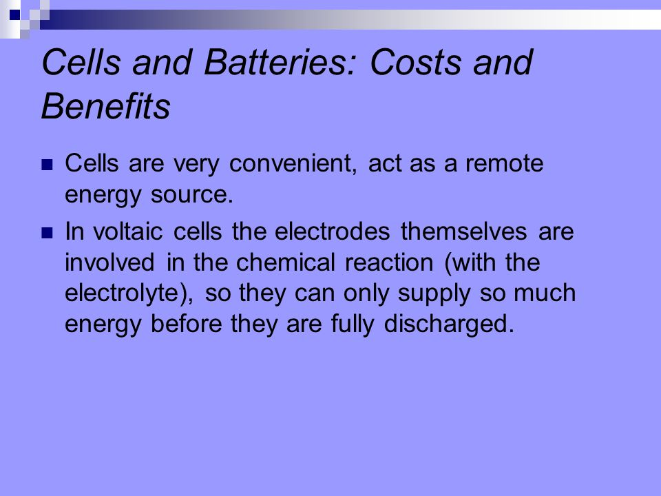 Cells and Batteries: Costs and Benefits