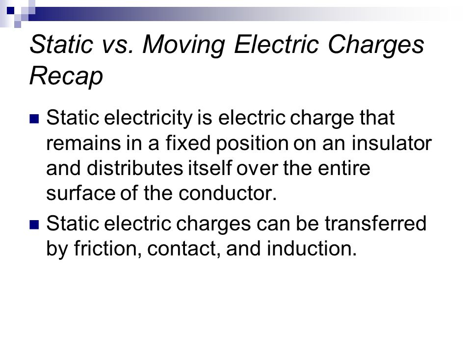 Static vs. Moving Electric Charges Recap