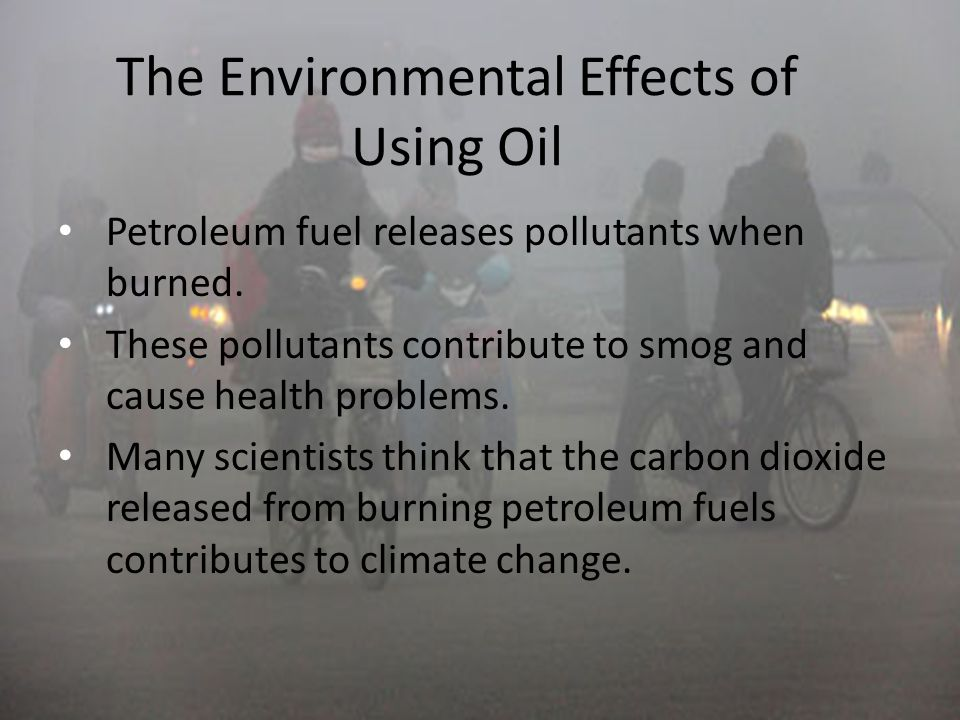 effects of burning fossil fuels That has damaging effects on living things and the environment is considered  air  and other human activities that involve the burning of fossil fuels such as.