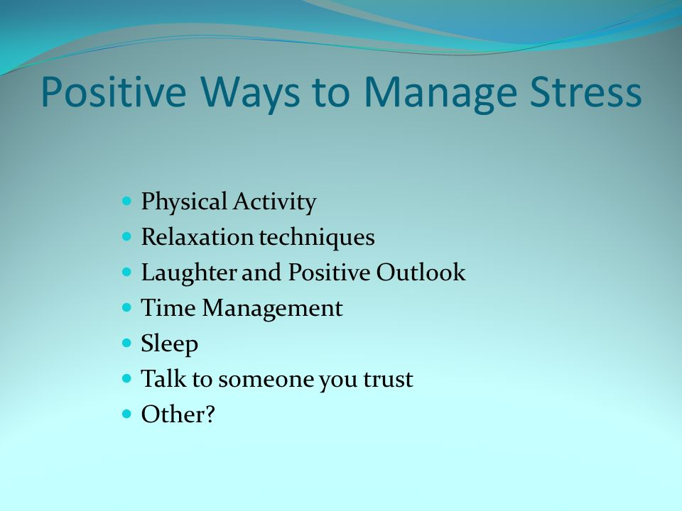 Positive Ways to Manage Stress