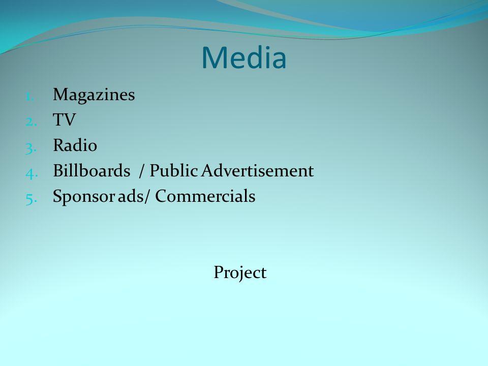 Media Magazines TV Radio Billboards / Public Advertisement