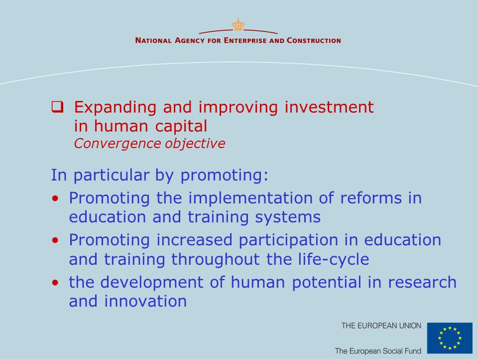 Expanding and improving investment in human capital Convergence objective