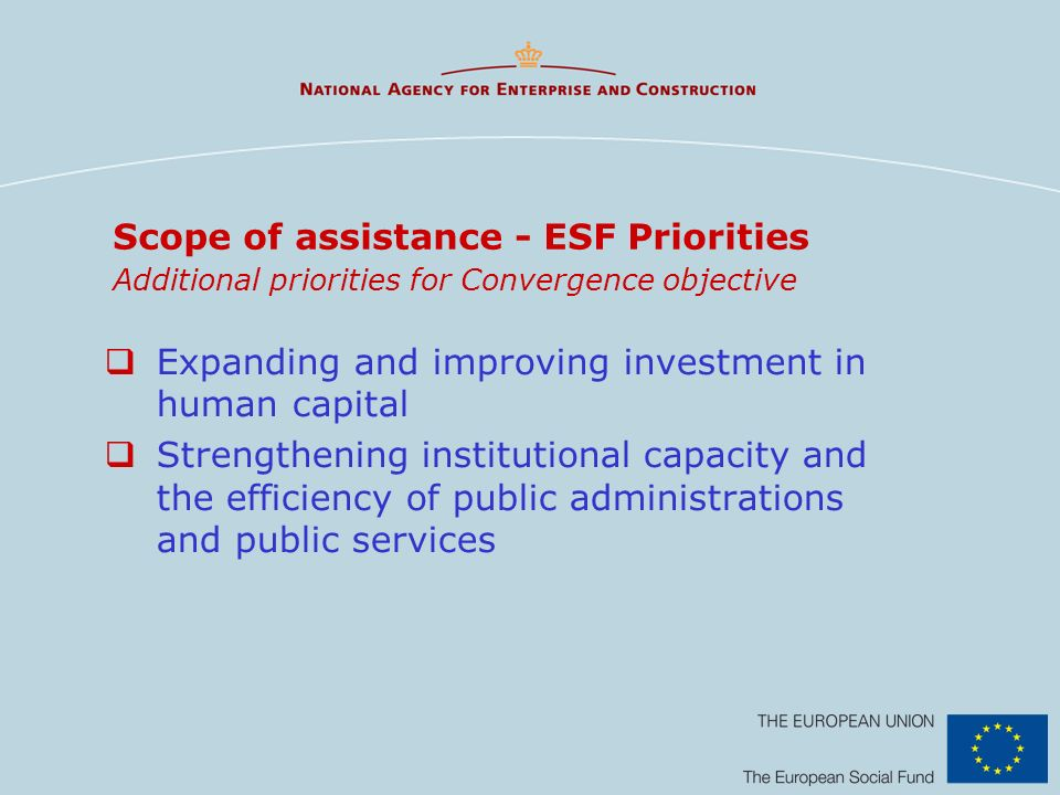 Scope of assistance - ESF Priorities Additional priorities for Convergence objective
