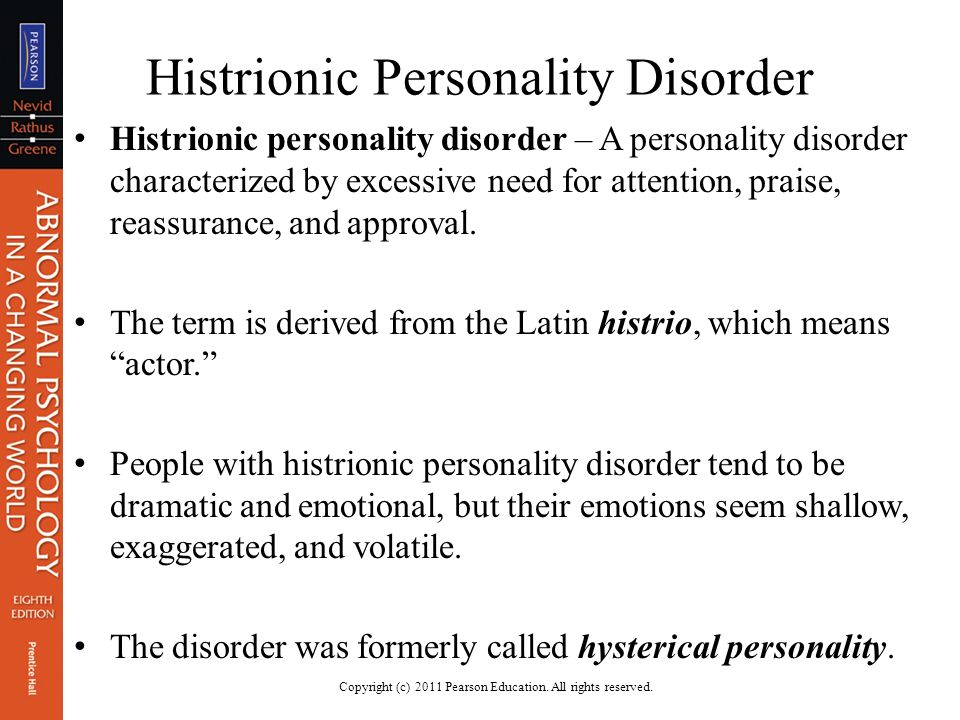 histrionic personality disorder applied to myrtle As the world becomes more complex, an increasing number of people are being affected by personality disorders in fact, around 15% of the people living in the united states meet the criteria for diagnosis for at least one type of personality disorder.