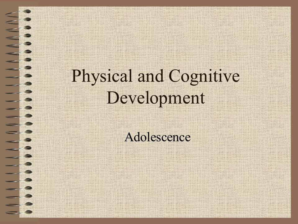 physical cognitive development of adolescence Adolescence -- the period  5 characteristics of adolescent social and emotional development by anna green   physical & cognitive development in.
