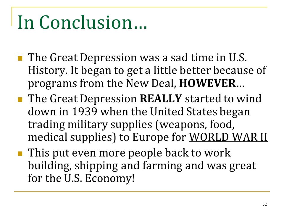the great depression the new deal ppt  in conclusion the great depression was a sad time in u s history it began
