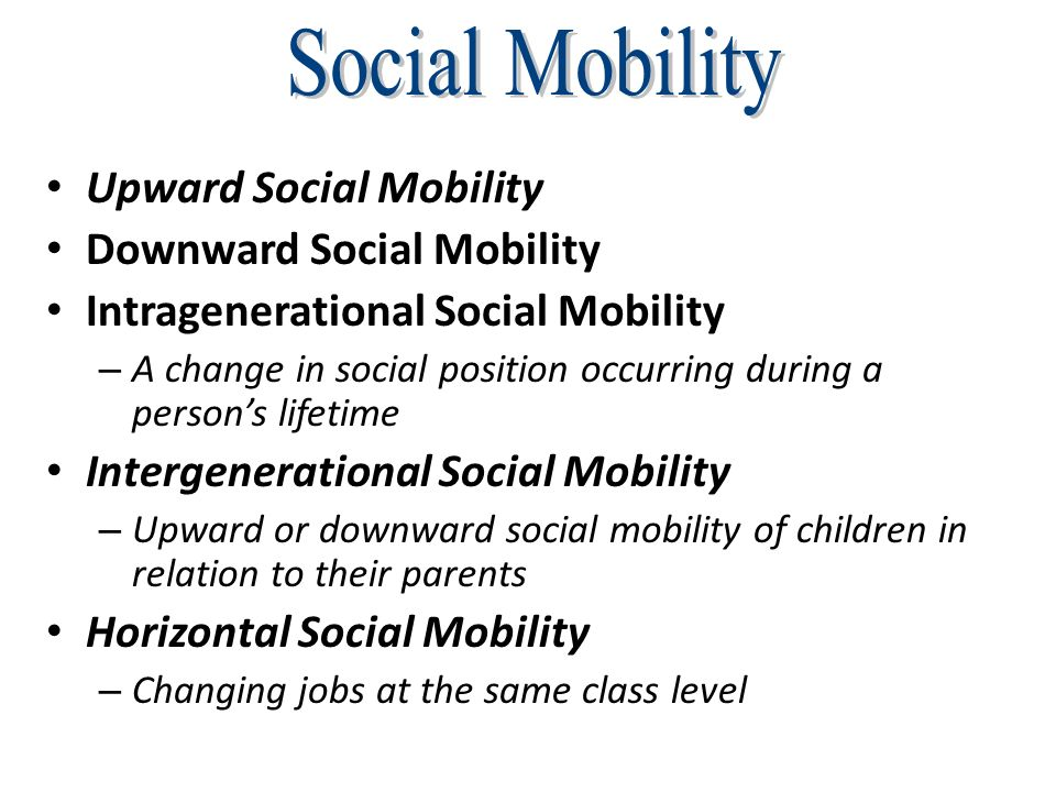 limitations of upward social mobility in The sky is the limit his research reveals that upward and downward mobility are both continuously at play in human does capitalism create social mobility.
