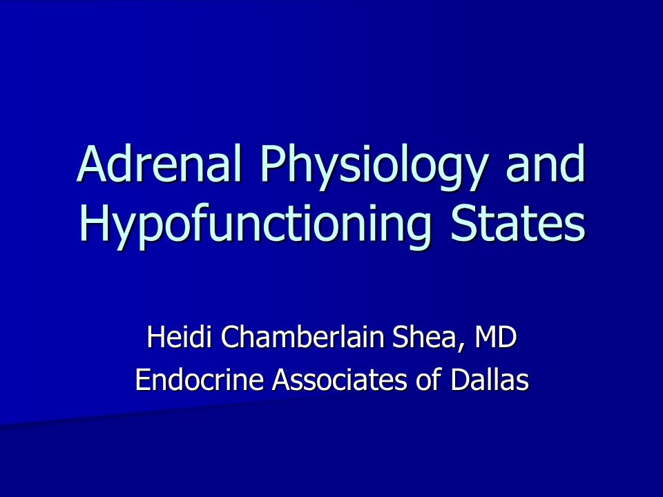 Adrenal Physiology and Hypofunctioning States