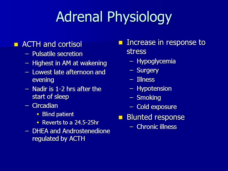 Adrenal Physiology Increase in response to stress ACTH and cortisol