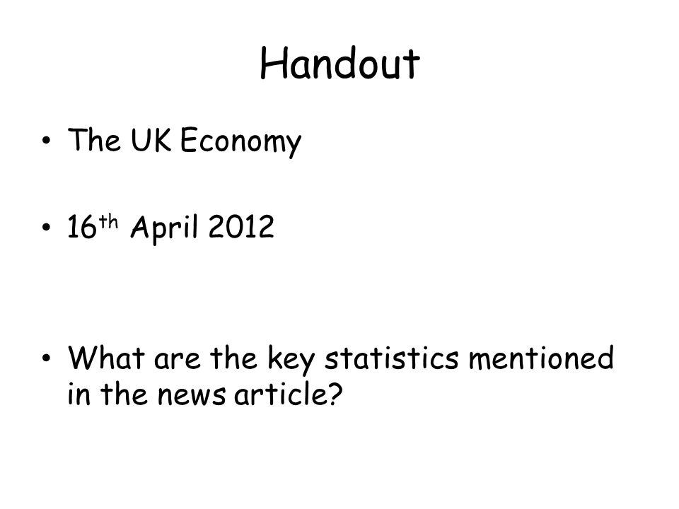 Handout The UK Economy 16th April 2012