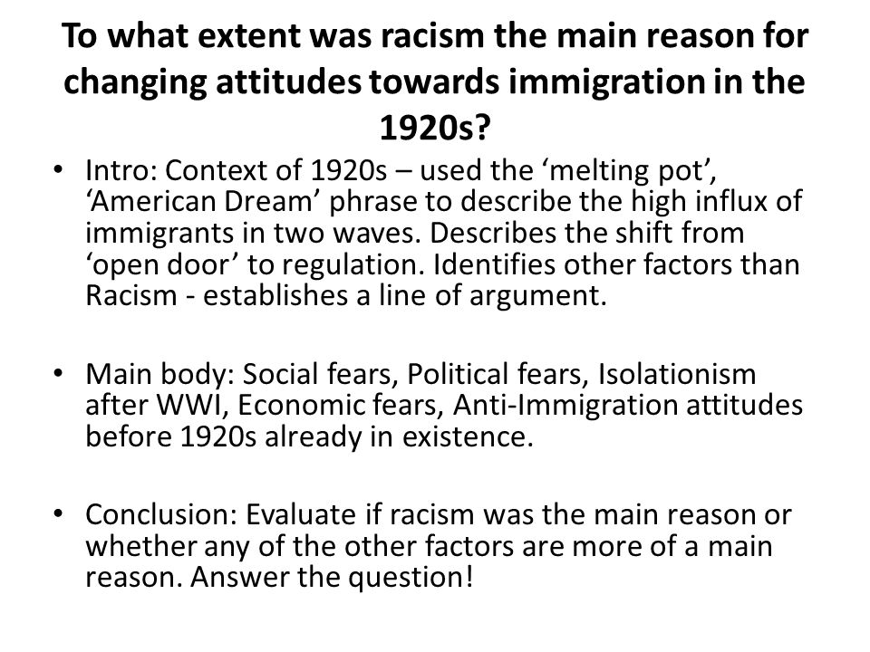 evaluation assessment essay writing ppt  to what extent was racism the main reason for changing attitudes towards immigration in the 1920s