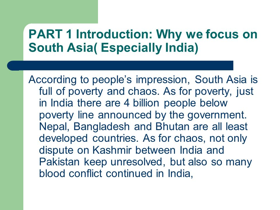 PART 1 Introduction: Why we focus on South Asia( Especially India)
