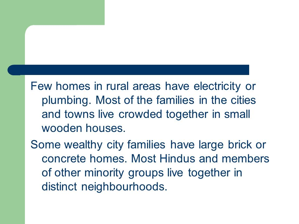 Few homes in rural areas have electricity or plumbing