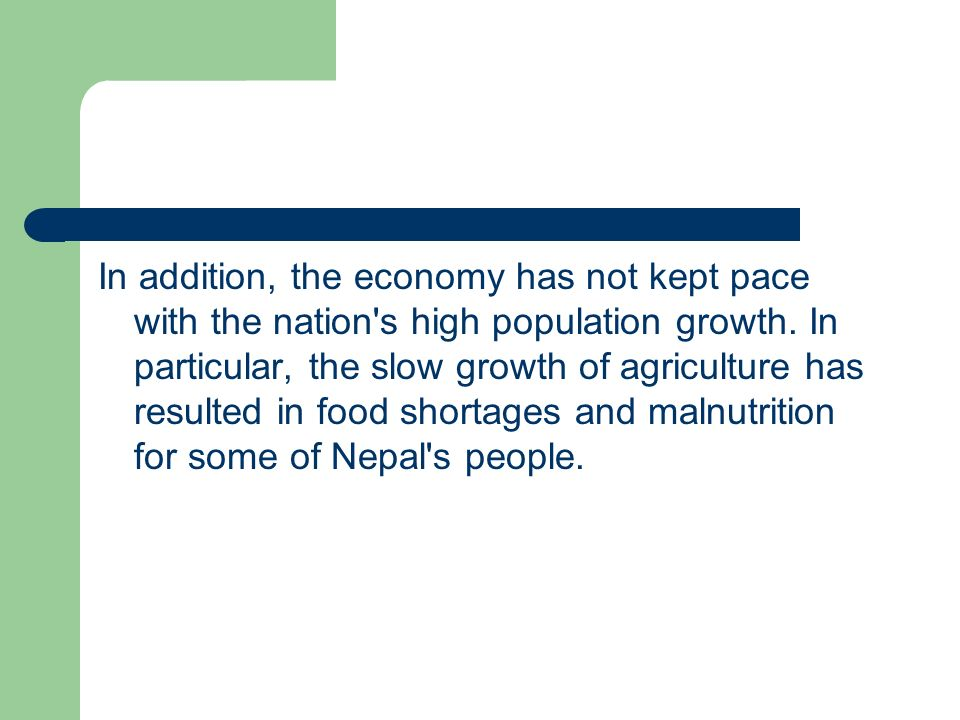 In addition, the economy has not kept pace with the nation s high population growth.