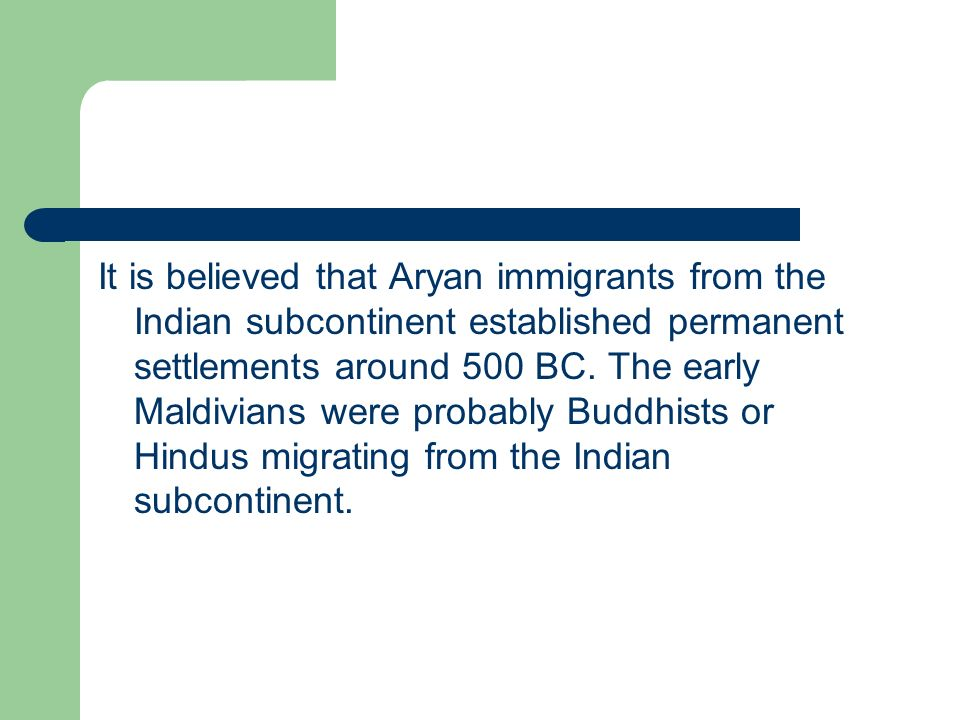 It is believed that Aryan immigrants from the Indian subcontinent established permanent settlements around 500 BC.