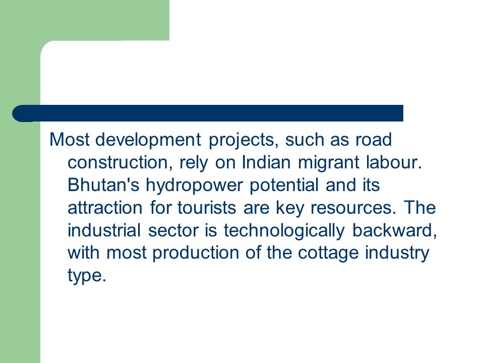 Most development projects, such as road construction, rely on Indian migrant labour.