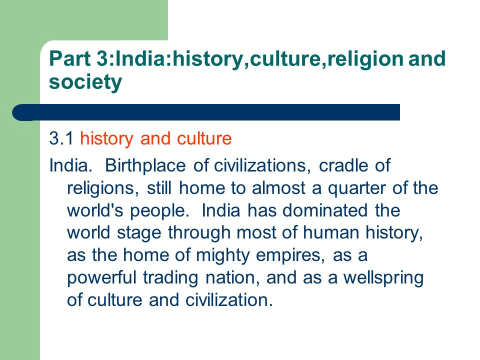 Part 3:India:history,culture,religion and society